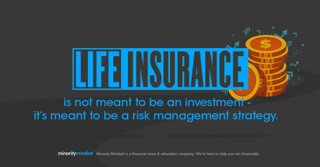 life insurance isn't meant to be an investment
